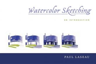 Laseau, Paul A. Watercolor Sketching - An Introduction