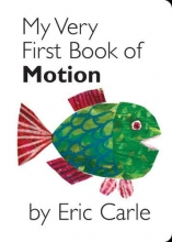 Carle, Eric My Very First Book of Motion