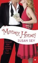 Sey, Susan Money, Honey