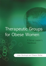 Julia Buckroyd,   Sharon Rother Therapeutic Groups for Obese Women