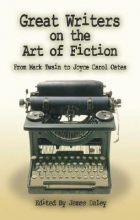 Daley, James Great Writers on the Art of Fiction