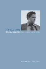 Benamou, Catherine L It`s All True - Orson Welles`s Pan-American Odyssey