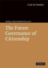 Kostakopoulou, Dora The Future Governance of Citizenship