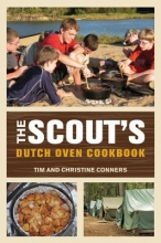 Conners, Tim,   Conners, Christine The Scout`s Dutch Oven Cookbook