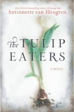 Van Heugten, Antoinette The Tulip Eaters