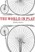 Kaiser, Matthew The World in Play the World in Play