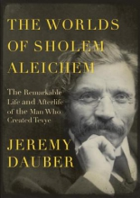 Dauber, Jeremy The Worlds of Sholem Aleichem
