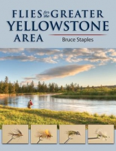 Staples, Bruce Flies for the Greater Yellowstone Area