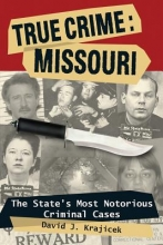 Krajicek, David J. True Crime: Missouri