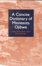 Earl Nyholm Concise Dictionary of Minnesota Ojibwe
