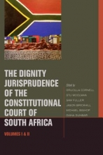 The Dignity Jurisprudence of the Constitutional Court of South Africa 2 Volume Set