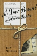 Montague, John A Love Present & Other Stories