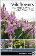 Elizabeth Wenk Wildflowers of the High Sierra and John Muir Trail