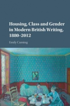 Cuming, Emily Housing, Class and Gender in Modern British Writing, 1880-2012