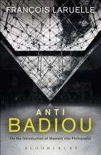 Francois (Universite de Paris X, Nanterre, France) Laruelle Anti-Badiou