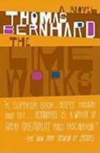 Bernhard, Thomas The Lime Works