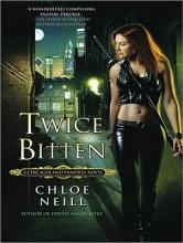 Neill, Chloe Twice Bitten