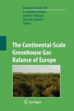 Dolman, Han,   Freibauer, A.,   Valentini, Riccardo The Continental-Scale Greenhouse Gas Balance of Europe