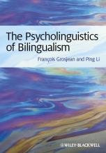 Francois Grosjean,   Ping Li The Psycholinguistics of Bilingualism