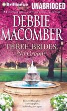Macomber, Debbie Three Brides, No Groom