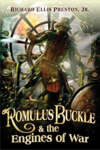 Preston, Richard Ellis, Jr. Romulus Buckle & the Engines of War