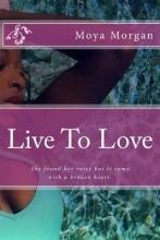 Morgan, Moya L Live to Love