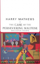 Mathews, Harry The Case of the Persevering Maltese