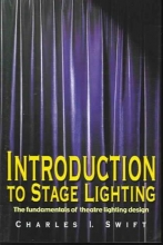 Swift, Charles I. Introduction to Stage Lighting