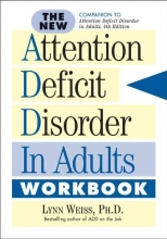 Lynn, Ph.D. Weiss The New Attention Deficit Disorder in Adults Workbook