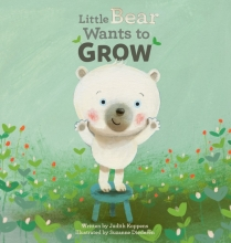 Judith Koppens , Little Bear Wants to Grow