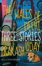 Prakash, Uday The Walls of Delhi