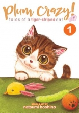 Hoshino, Natsumi Plum Crazy! Tales of a Tiger-Striped Cat 1