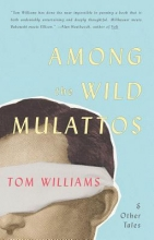 Williams, Tom Among the Wild Mulattos and Other Tales