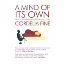 Cordelia Fine A Mind of Its Own