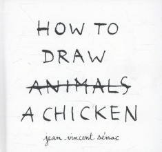 Vincent  Senac How to draw a chicken