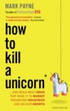 Payne, Mark How to Kill a Unicorn