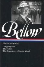 Bellow, Saul Saul Bellow Novels 1944-1953