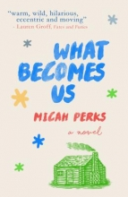 Perks, Micah What Becomes Us