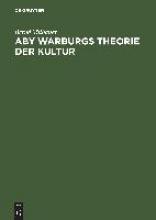 Bernd Villhauer Aby Warburgs Theorie der Kultur