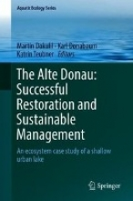 Martin T. Dokulil,   Karl Donabaum,   Katrin Teubner The Alte Donau: Successful Restoration and Sustainable Management