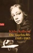 Kollwitz, Käthe Die Tagebcher 1908-1943