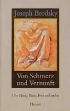 Brodsky, Joseph Von Schmerz und Vernunft