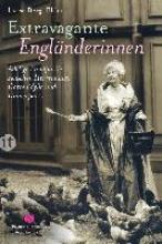 Berg-Ehlers, Luise Extravagante Engländerinnen