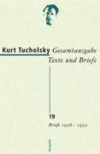 Tucholsky, Kurt Gesamtausgabe 19. Briefe 1928-1932