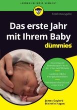 James Gaylord,   Michelle Hagen Das erste Jahr mit Ihrem Baby fur Dummies