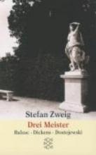 Zweig, Stefan Drei Meister. Balzac, Dickens, Dostojewski