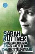 Kuttner, Sarah Das oblatendünne Eis des halben Zweidrittelwissens