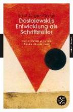 Gerigk, Horst-Jürgen Dostojewskijs Entwicklung als Schriftsteller