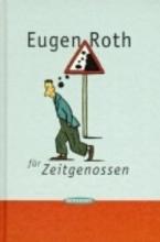 Roth, Eugen Eugen Roth für Zeitgenossen