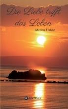 Hahne, Marina Die Liebe trifft das Leben